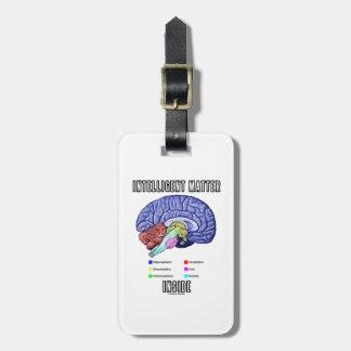 Intelligent Matter Inside (Anatomical Brain Humor) Bag Tag