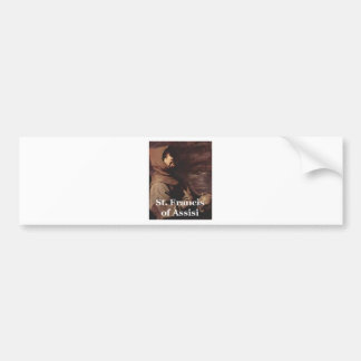 Intense St Francis Assisi gift Franciscan Bumper Stickers