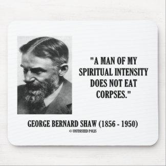 Intensidad de George B. Shaw Spiritual no comer Alfombrilla De Ratón