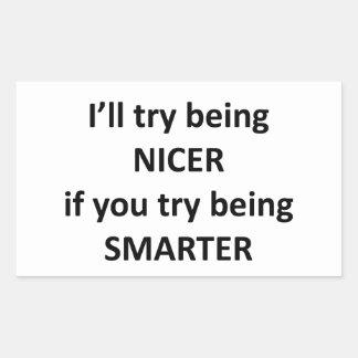 Intentaré ser Niza si usted intenta ser más Pegatina Rectangular