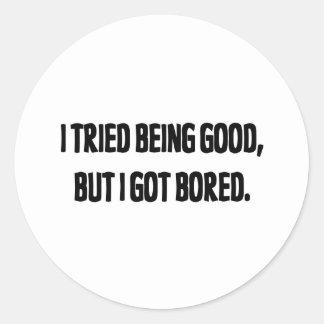 Intenté ser bueno, pero conseguí aburrido pegatina redonda