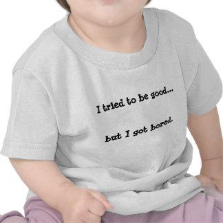 Intenté ser bueno…, pero conseguí aburrido camisetas
