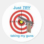 Intente tomar mis armas pegatina redonda