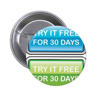 Inténtelo libremente para el botón de 30 días pin redondo de 2 pulgadas