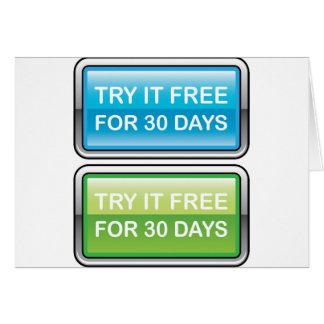 Inténtelo libremente para el botón de 30 días tarjeta de felicitación