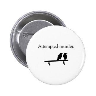 Intento de asesinato pin redondo de 2 pulgadas