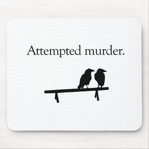 Intento de asesinato tapetes de ratón
