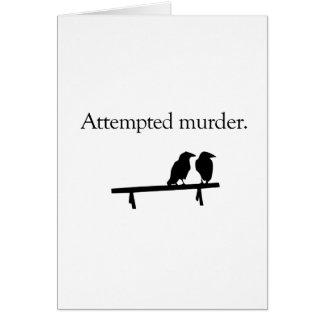 Intento de asesinato felicitación