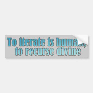 Interate Human Recurse Devine Car Bumper Sticker