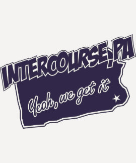 Intercourse Get It Shirt