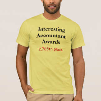 Interesting Accountant Awards - Funny Office T T-Shirt