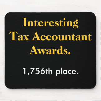 Interesting Tax Accountant Awards - Spoof Prize Mouse Pad