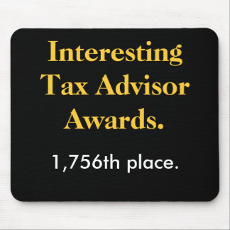 Interesting Tax Advisor Awards - Spoof Prize Mouse Pad