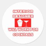 Interior Designer...Will Work For Cocktails Round Sticker