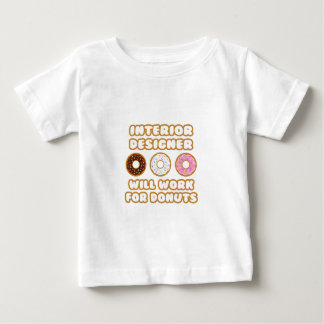Interior Designer .. Will Work For Donuts Baby T-Shirt