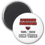Interior Designer ... Will Work For Wine 2 Inch Round Magnet