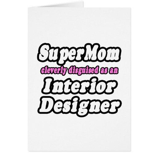 Interiorista del SuperMom… Felicitacion