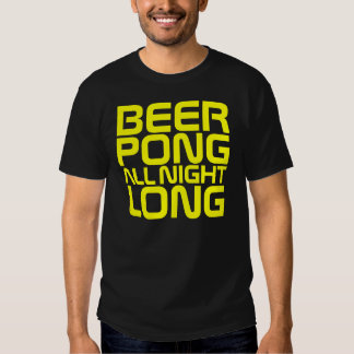 InterKnit Couture - BEER PONG All Night Long T-shirts