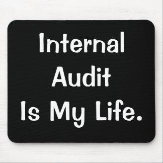 Internal Audit Is My Life Internal Auditor Slogan Mouse Pad