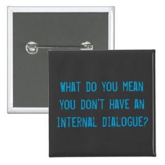 internal dialogue... Badge Button