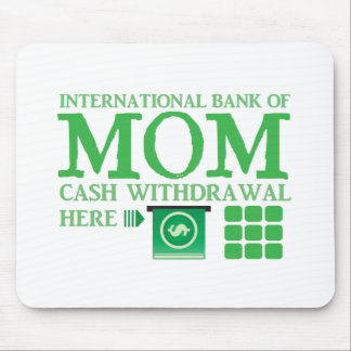 International bank of MOM (cash withdrawal here) Mouse Pad