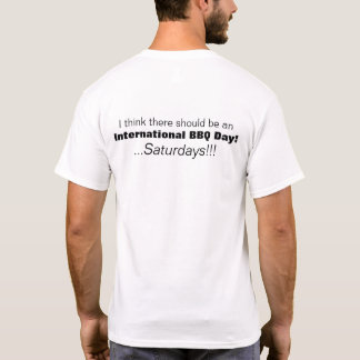International BBQ Day Saturdays TShirt