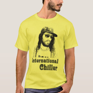 international chiller T-Shirt