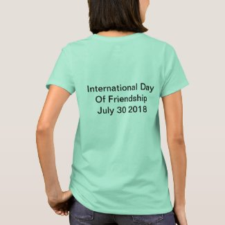 International Day Of Friendship July 30 2018 T-Shirt