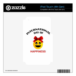 International Day of Happiness- Commemorative Day Skins For iPod Touch 4G