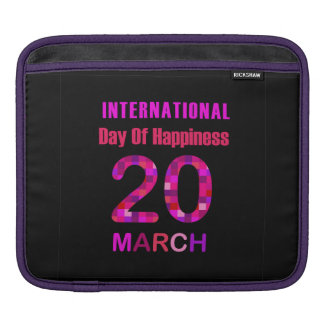 International Day of Happiness- Commemorative Day Sleeve For iPads