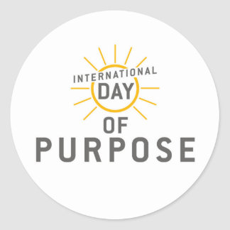 International Day of Purpose Stickers! Classic Round Sticker