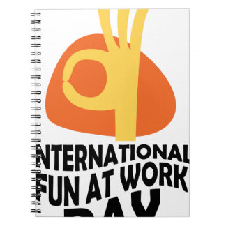 International Fun At Work Day - Appreciation Day Notebook