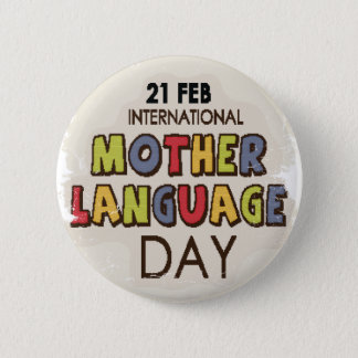 International Mother Language Day-Appreciation Day Button