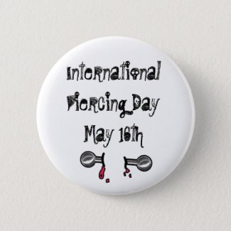 International Piercing Day June 28 Holidays Button