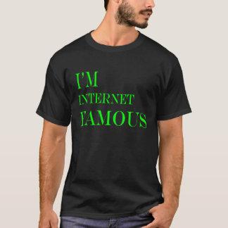 Internet famous. T-Shirt