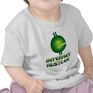 Internet Hustler T Shirts
