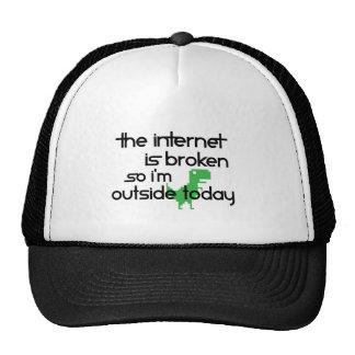 Internet Is broken So I'm Outside Today Trucker Hat