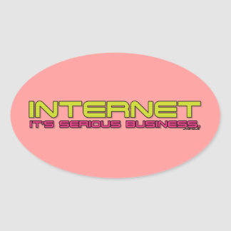 INTERNET It's serious business. Oval Sticker
