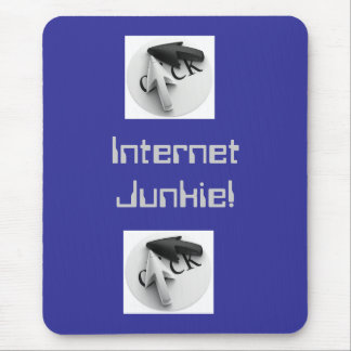Internet Junkie!! Mouse Pad