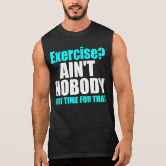 Internet meme: Ain't Nobaby Got Time For That Sleeveless Shirt