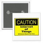 Internet of Things IoT Caution Warning Sign 2 Inch Square Button