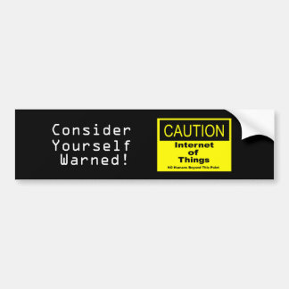 Internet of Things IoT Caution Warning Sign Bumper Sticker