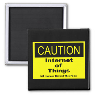 Internet of Things IoT Caution Warning Sign Magnet