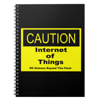 Internet of Things IoT Caution Warning Sign Notebook