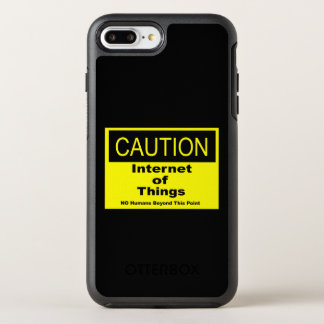 Internet of Things IoT Caution Warning Sign OtterBox Symmetry iPhone 8 Plus/7 Plus Case