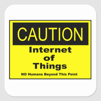 Internet of Things IoT Caution Warning Sign Square Sticker