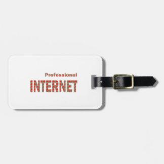 INTERNET Professional:  WoW WwW Web Net Pod APP Bag Tag