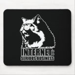 Internet: Serious Business (lolcat funny tshirt) Mouse Pad