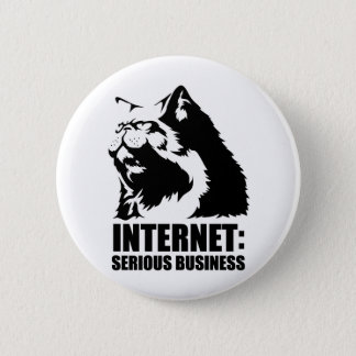 Internet: Serious Business (lolcat funny tshirt) Pinback Button