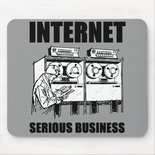 Internet Serious Business Mouse Pad